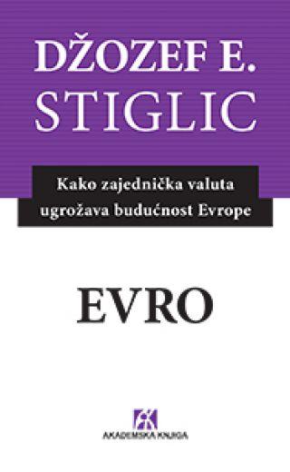 EVRO Kako zajednička valuta ugrožava budućnost Evrope