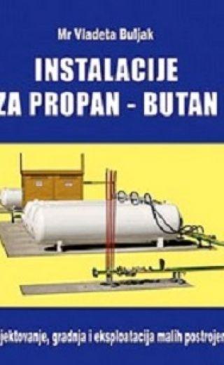 Instalacije za propan butan – Projektovanje, gradnja i eksploatacija malih postrojenja