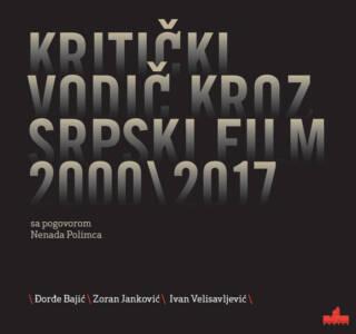 Kritički vodič kroz srpski film 2000/2017