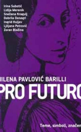 Milena Pavlović Barilli – Pro futuro