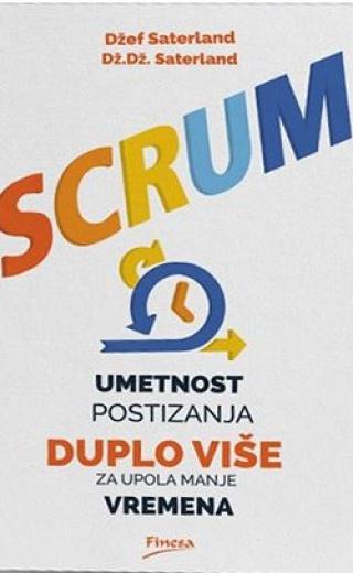 Scrum-Umetnost postizanja duplo više za upola manje vremena